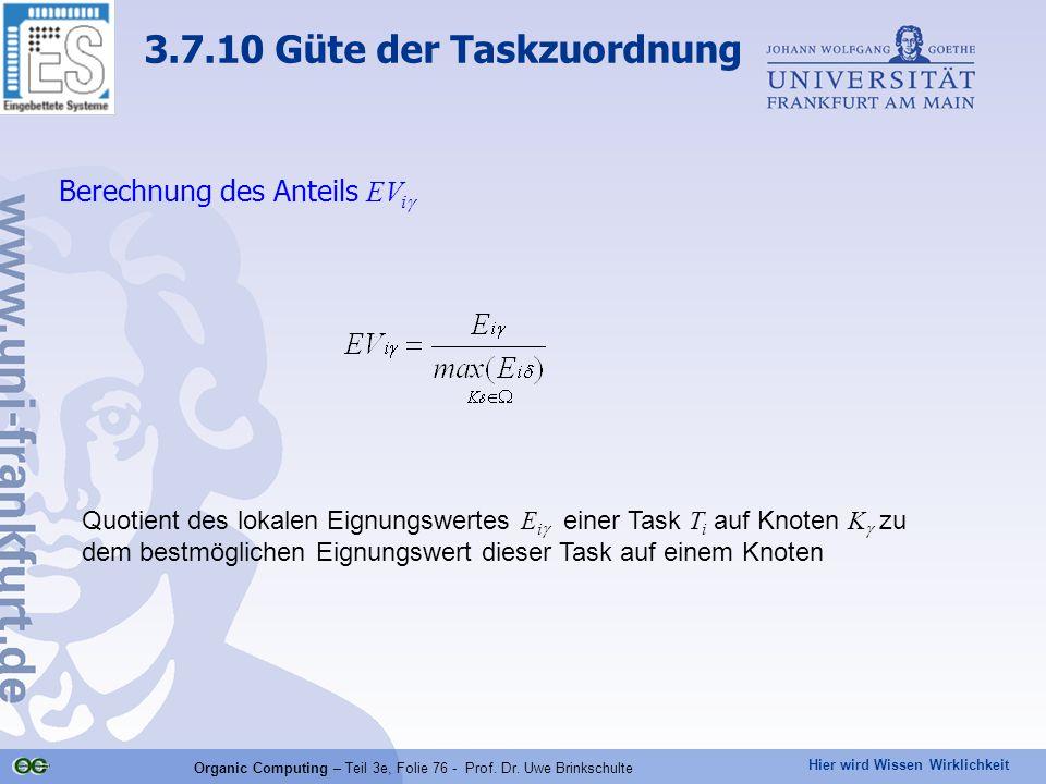 Hier wird Wissen Wirklichkeit Organic Computing – Teil 3e, Folie 76 - Prof. Dr. Uwe Brinkschulte Berechnung des Anteils EV i  Quotient des lokalen Ei