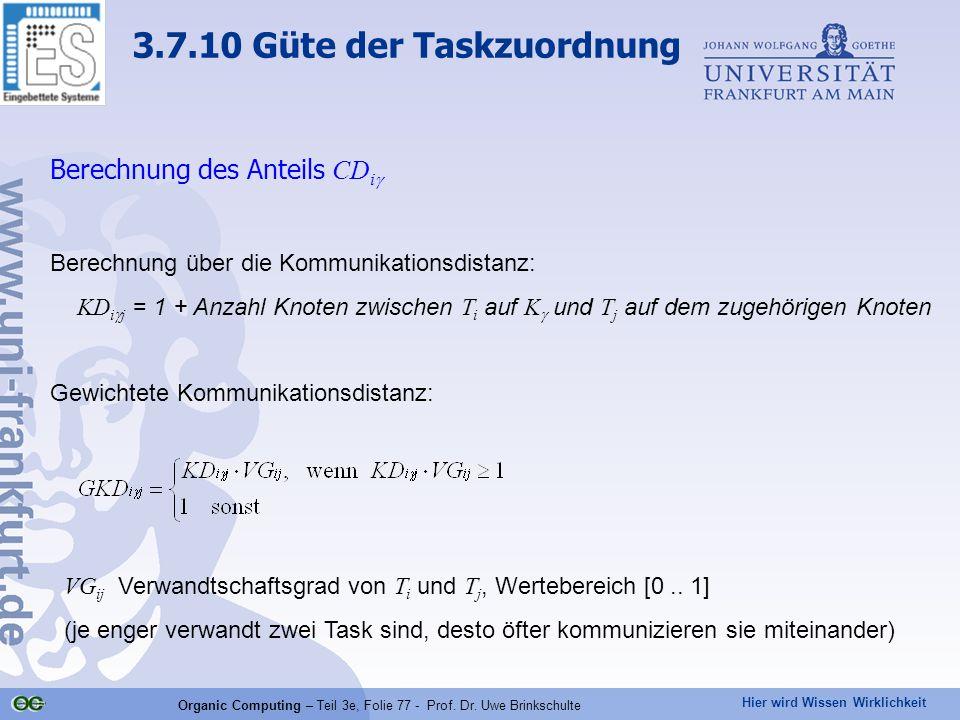 Hier wird Wissen Wirklichkeit Organic Computing – Teil 3e, Folie 77 - Prof. Dr. Uwe Brinkschulte Berechnung des Anteils CD i  Berechnung über die Kom