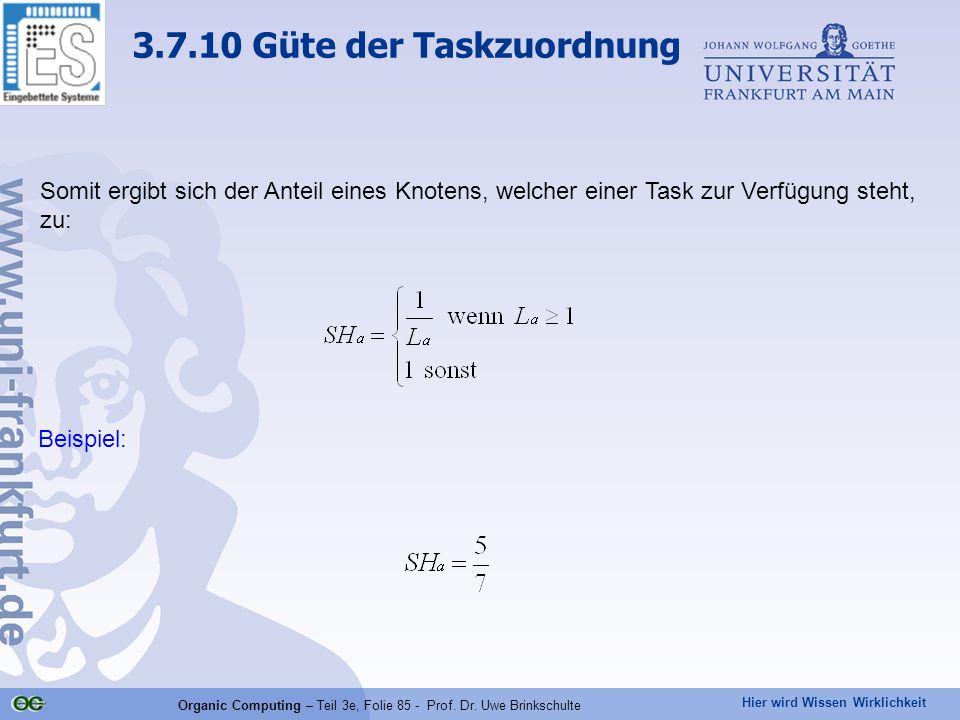 Hier wird Wissen Wirklichkeit Organic Computing – Teil 3e, Folie 85 - Prof. Dr. Uwe Brinkschulte Somit ergibt sich der Anteil eines Knotens, welcher e