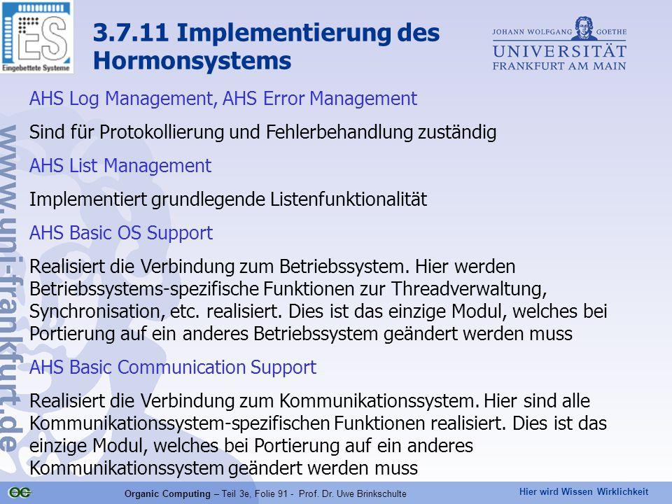 Hier wird Wissen Wirklichkeit Organic Computing – Teil 3e, Folie 91 - Prof. Dr. Uwe Brinkschulte 3.7.11 Implementierung des Hormonsystems AHS Log Mana