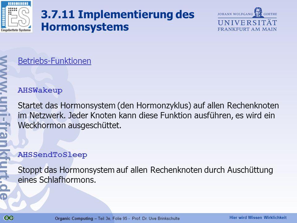 Hier wird Wissen Wirklichkeit Organic Computing – Teil 3e, Folie 95 - Prof. Dr. Uwe Brinkschulte 3.7.11 Implementierung des Hormonsystems Betriebs-Fun