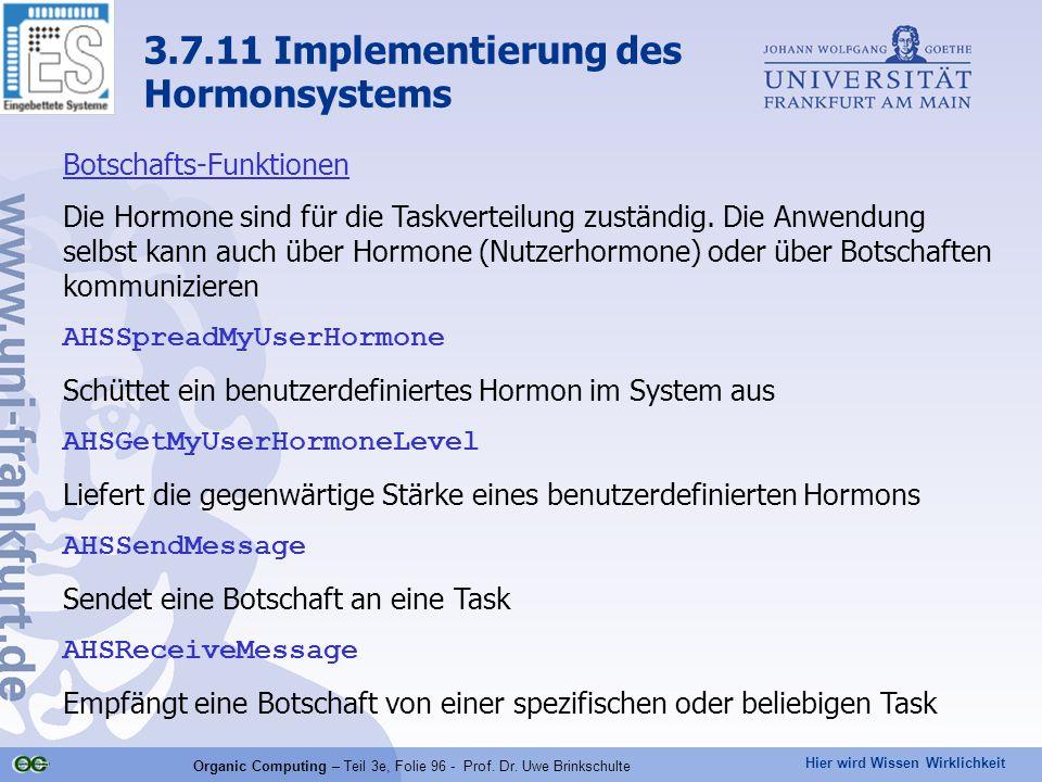 Hier wird Wissen Wirklichkeit Organic Computing – Teil 3e, Folie 96 - Prof. Dr. Uwe Brinkschulte 3.7.11 Implementierung des Hormonsystems Botschafts-F