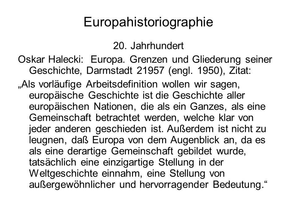 Europahistoriographie 20. Jahrhundert Oskar Halecki: Europa.