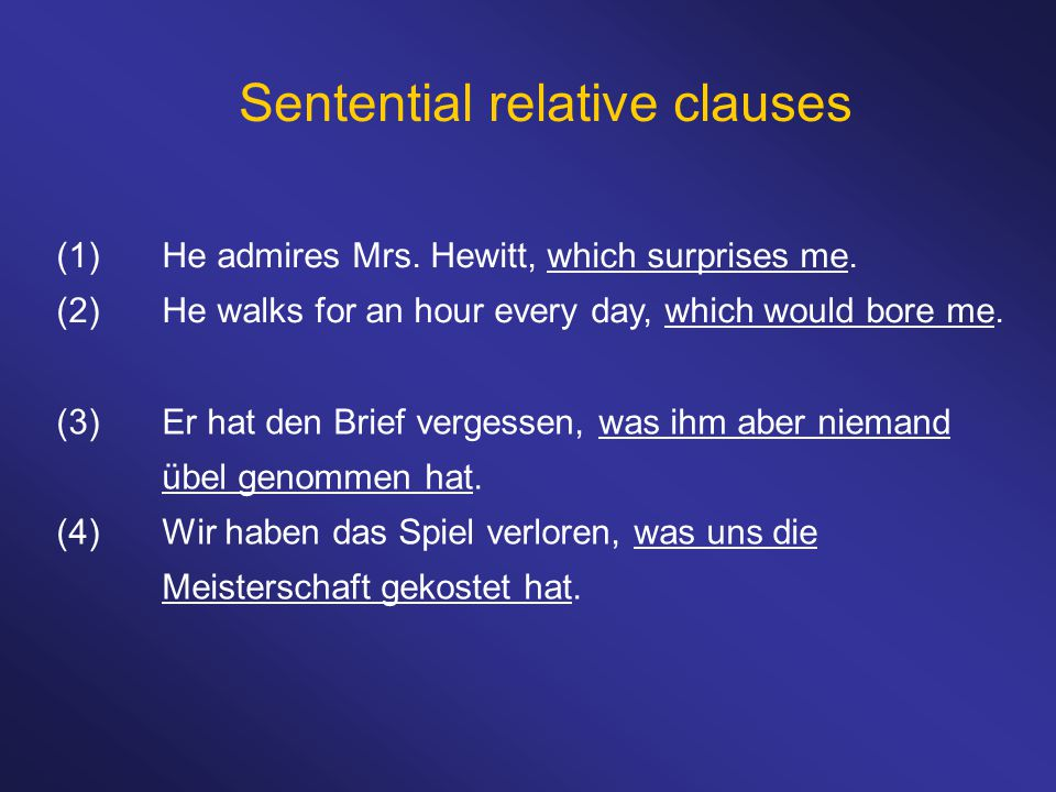 Sentential relative clauses (1)He admires Mrs. Hewitt, which surprises me.