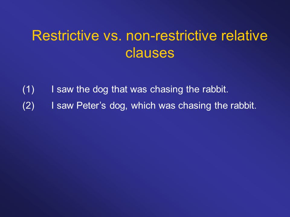 Restrictive vs. non-restrictive relative clauses (1)I saw the dog that was chasing the rabbit.