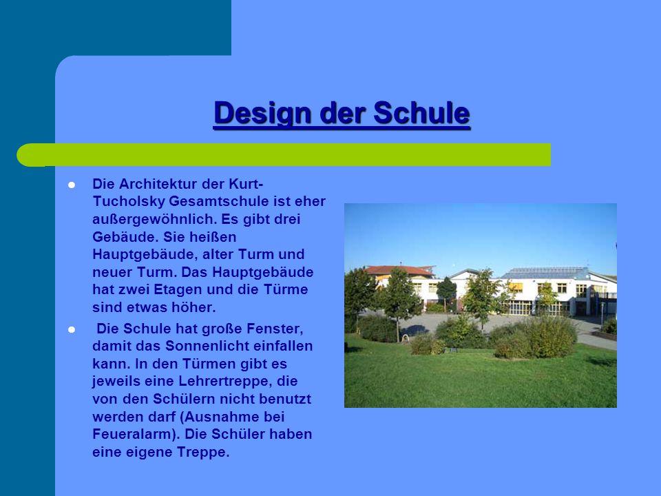 Design der Schule Die Architektur der Kurt- Tucholsky Gesamtschule ist eher außergewöhnlich. Es gibt drei Gebäude. Sie heißen Hauptgebäude, alter Turm