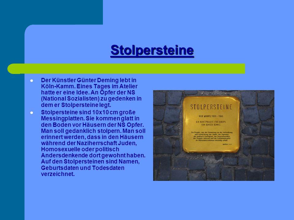 Stolpersteine Der Künstler Günter Deming lebt in Köln-Kamm. Eines Tages im Atelier hatte er eine Idee. An Opfer der NS (National Sozialisten) zu geden
