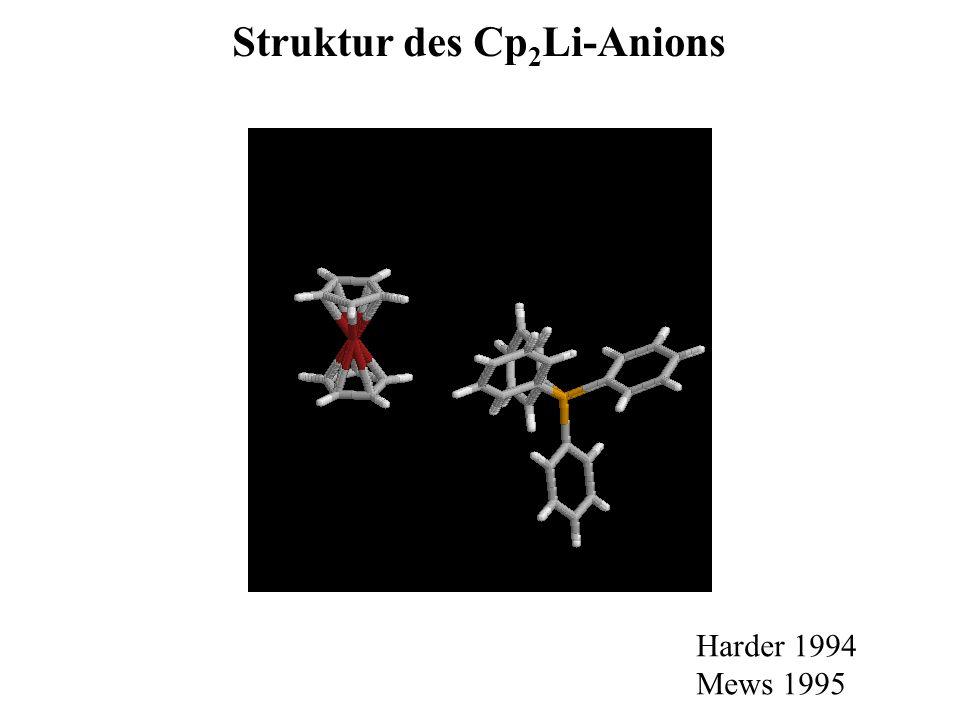 Struktur des Cp 2 Li-Anions Harder 1994 Mews 1995