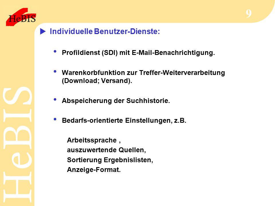 """H e B I SH e B I S 10  Benutzer-Identifikation: Persönliche Authentifizierung (Benutzer-Nr., Passwort) und Benutzerverwaltung  über Funktions-Schnittstelle """"HeBIS-Filter zum OUS/Ausleihmodul ILL/Fernleihmodul Kennung notwendig für Bestellung/Dokumenteinsicht; Einstellung von individuellen Profildiensten."""