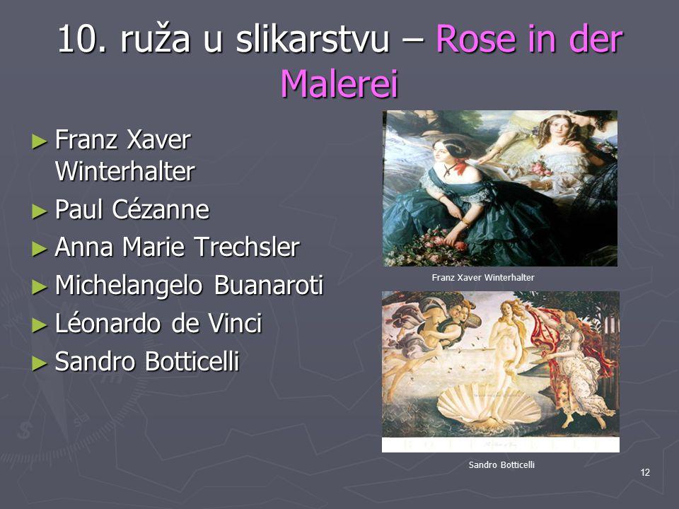 12 10. ruža u slikarstvu – Rose in der Malerei ► Franz Xaver Winterhalter ► Paul Cézanne ► Anna Marie Trechsler ► Michelangelo Buanaroti ► Léonardo de