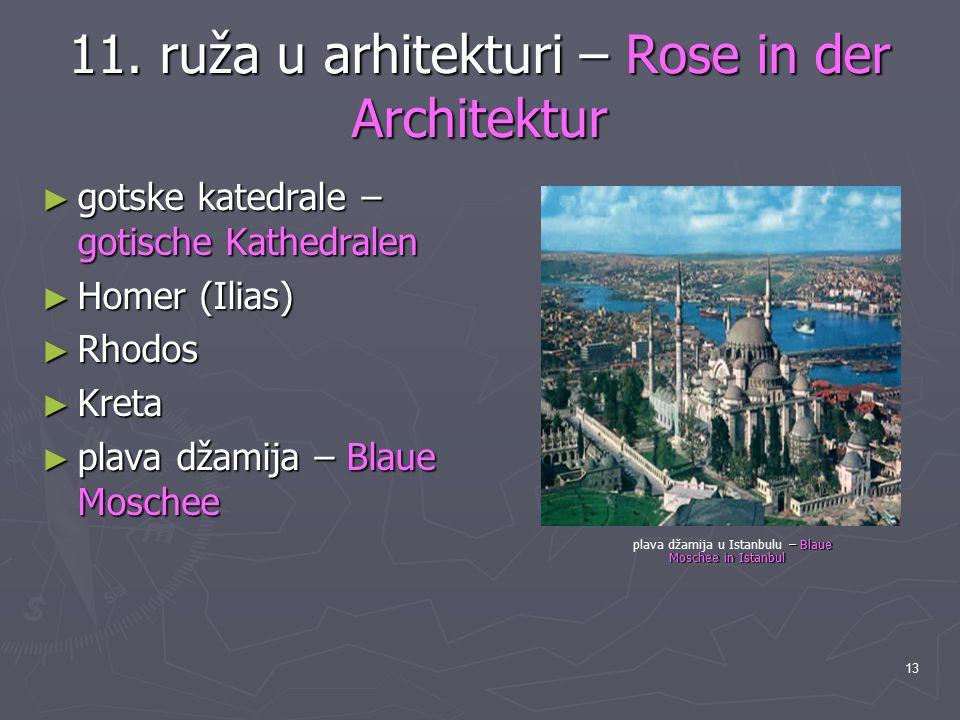 13 11. ruža u arhitekturi – Rose in der Architektur ► gotske katedrale – gotische Kathedralen ► Homer (Ilias) ► Rhodos ► Kreta ► plava džamija – Blaue