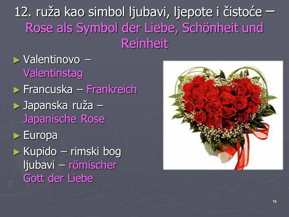 14 12. ruža kao simbol ljubavi, ljepote i čistoće – Rose als Symbol der Liebe, Schönheit und Reinheit ► Valentinovo – Valentinstag ► Francuska – Frank