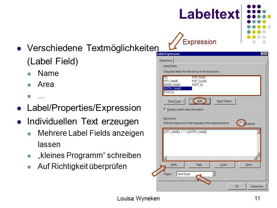 Louisa Wyneken 11 Labeltext Verschiedene Textmöglichkeiten (Label Field) Name Area...