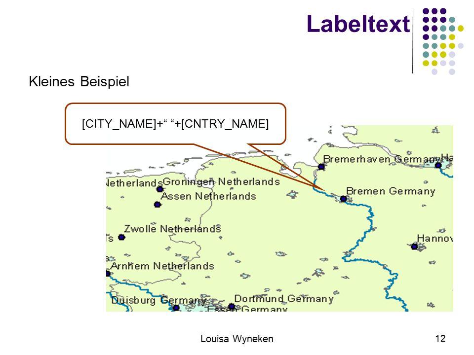 Louisa Wyneken 12 Labeltext Kleines Beispiel [CITY_NAME]+ +[CNTRY_NAME]