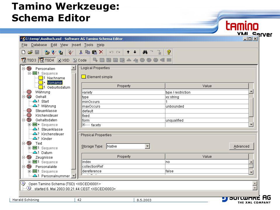 42Harald Schöning 8.5.2003 Tamino Werkzeuge: Schema Editor