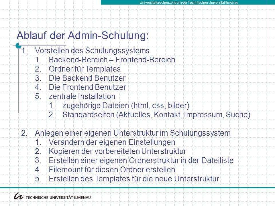 Universitätsrechenzentrum der Technischen Universität Ilmenau 1.Vorstellen des Schulungssystems 1.Backend-Bereich – Frontend-Bereich 2.Ordner für Temp