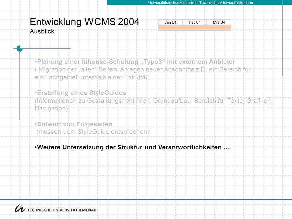 """Entwicklung WCMS 2004 Ausblick Planung einer Inhouse-Schulung """"Typo3 mit externem Anbieter ( Migration der """"alten Seiten; Anlegen neuer Abschnitte z.B."""