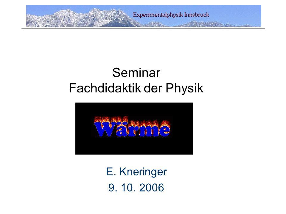 Seminar Fachdidaktik der Physik E. Kneringer 9. 10. 2006
