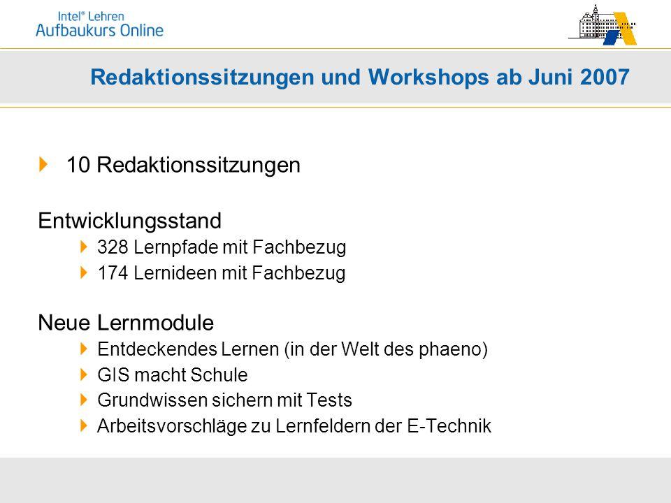 Redaktionssitzungen und Workshops ab Juni 2007  10 Redaktionssitzungen Entwicklungsstand  328 Lernpfade mit Fachbezug  174 Lernideen mit Fachbezug