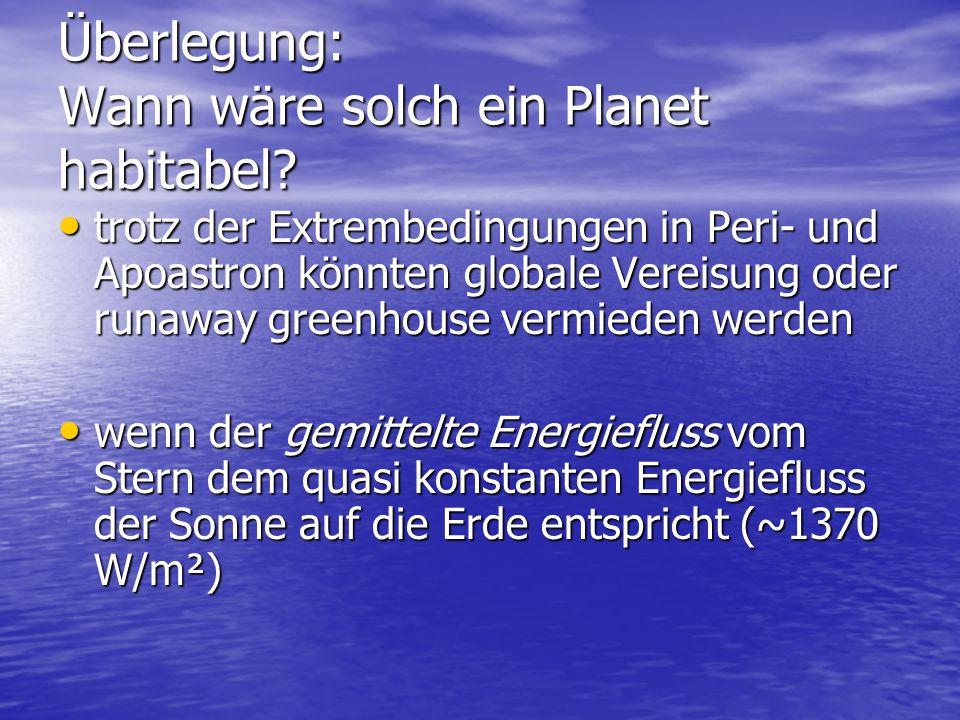 Überlegung: Wann wäre solch ein Planet habitabel.