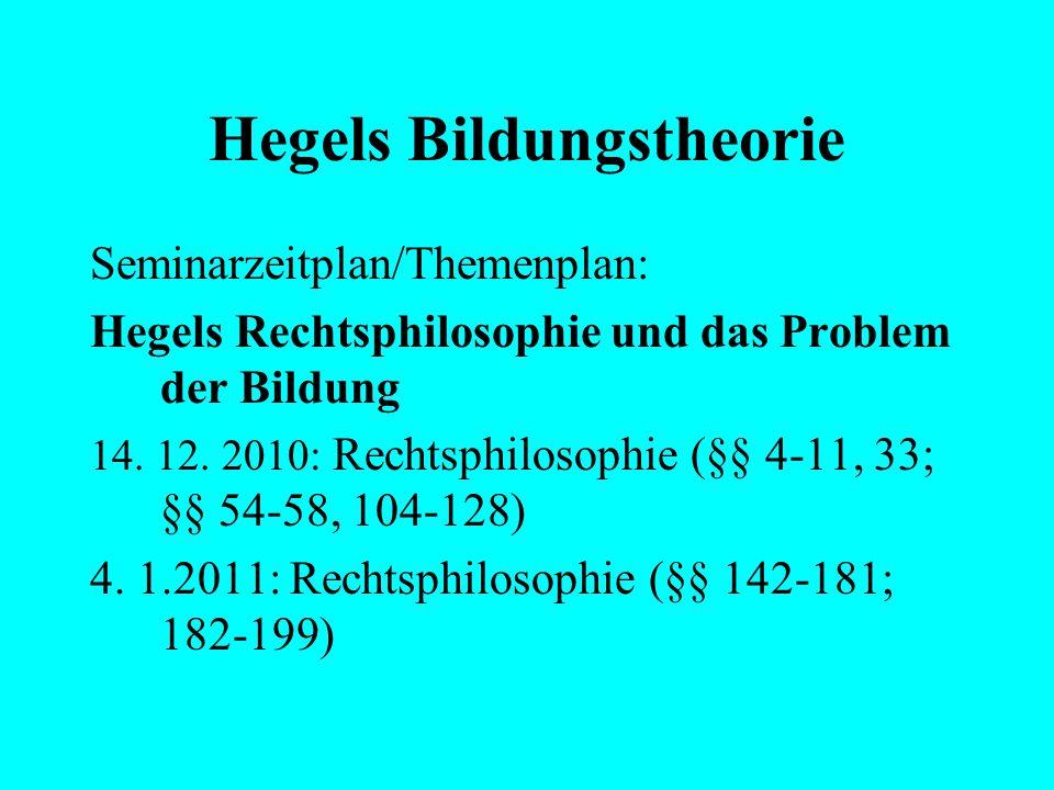 "Hegels Bildungstheorie Seminarzeitplan/Themenplan: Hegels Nürnberger ""Pädagogik"" 9.11.2010: Gymnasialrede v. 29. Sep. 1809 16.11.2010: Gymnasialrede v"