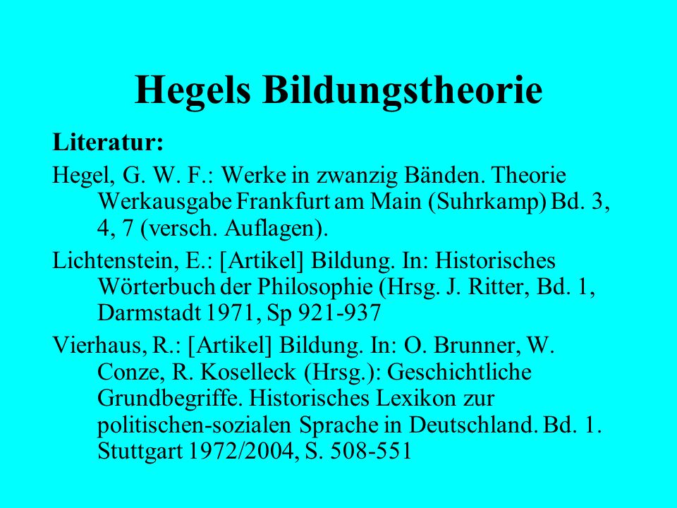 Hegels Bildungstheorie Seminarzeitplan/Themenplan: Die Phänomenologie des Geistes – die eigentliche Theorie der Bildung 11.1. 2010: Phänomenologie: Ei