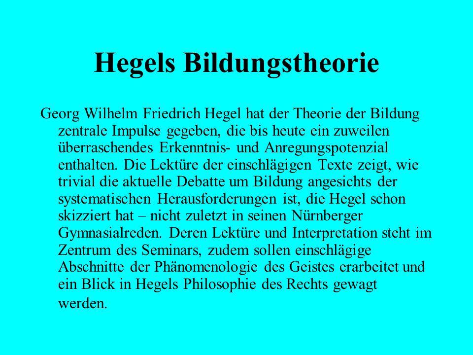 Die Bildungstheorie G. W. F. Hegels Prof. Dr.Michael Winkler WS MMX/MMXI