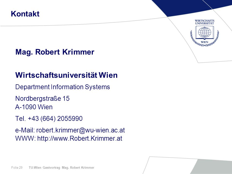 TU-Wien Gastvortrag Mag. Robert KrimmerFolie 29 Kontakt Mag.