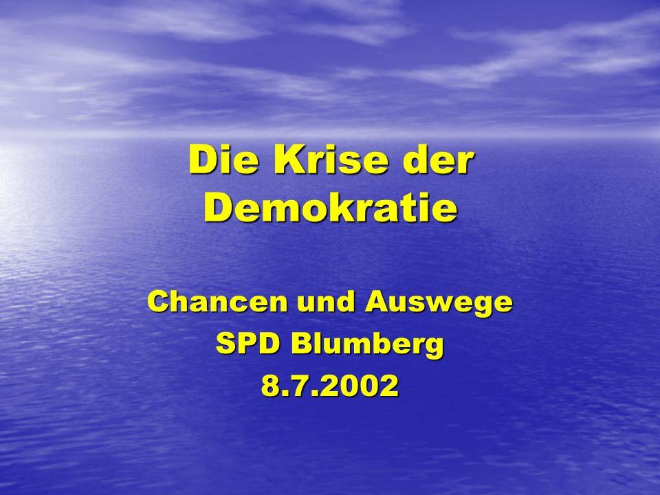 Die Krise der Demokratie Chancen und Auswege SPD Blumberg 8.7.2002