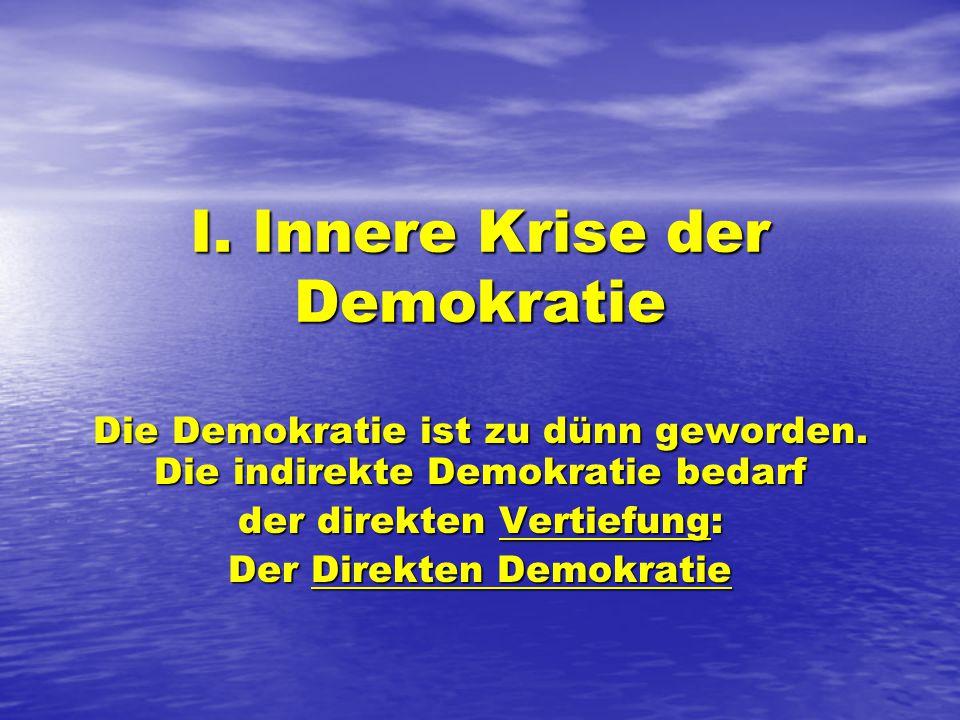 I. Innere Krise der Demokratie Die Demokratie ist zu dünn geworden.