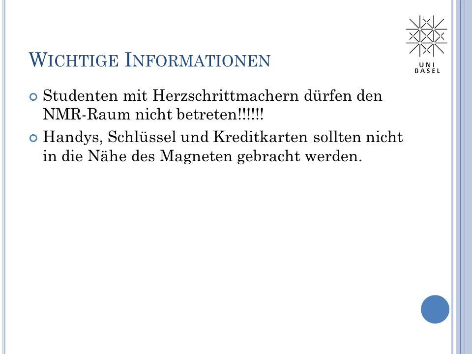 W ICHTIGE I NFORMATIONEN Studenten mit Herzschrittmachern dürfen den NMR-Raum nicht betreten!!!!!.