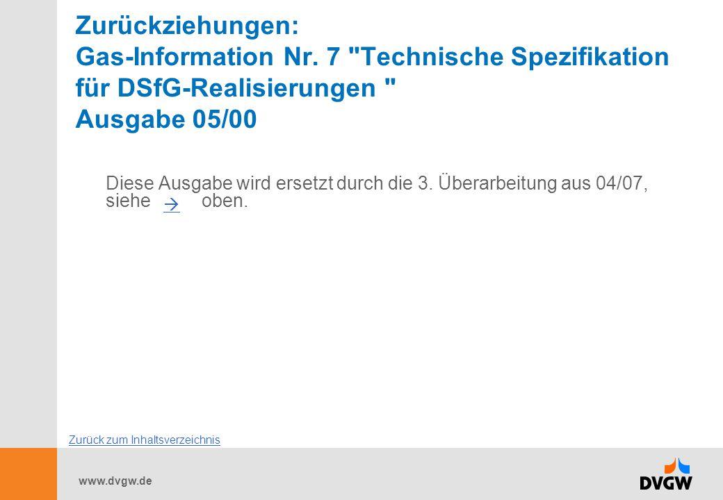 www.dvgw.de Zurückziehungen: Gas-Information Nr. 7