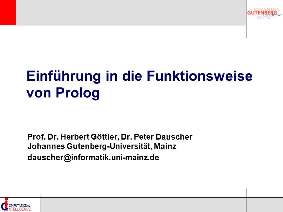 Prof. Dr. Herbert Göttler, Dr. Peter Dauscher Johannes Gutenberg-Universität, Mainz dauscher@informatik.uni-mainz.de Einführung in die Funktionsweise
