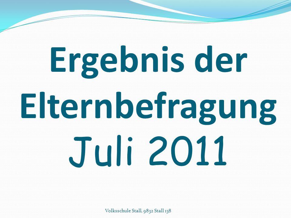 Ergebnis der Elternbefragung Juli 2011 Volksschule Stall, 9832 Stall 138