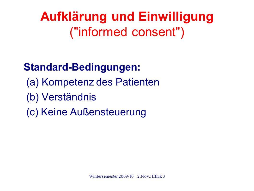 Wintersemester 2009/10 2.Nov.: Ethik 3 Aufklärung und Einwilligung (