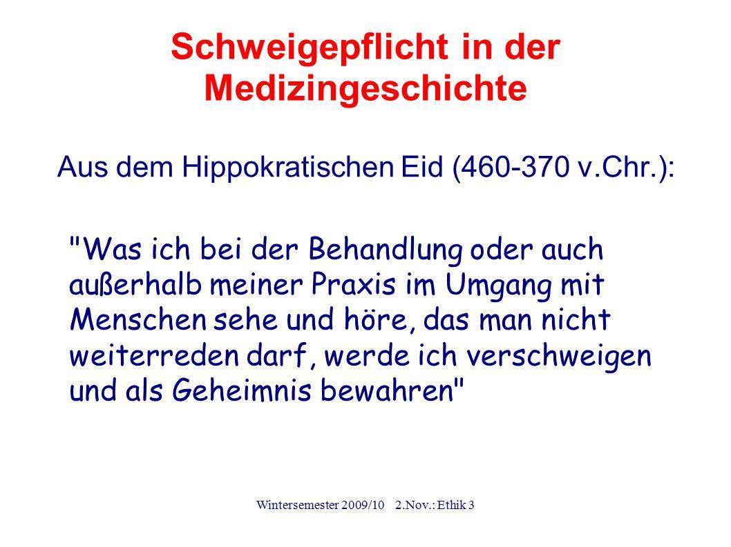 Wintersemester 2009/10 2.Nov.: Ethik 3 Schweigepflicht in der Medizingeschichte Aus dem Hippokratischen Eid (460-370 v.Chr.):