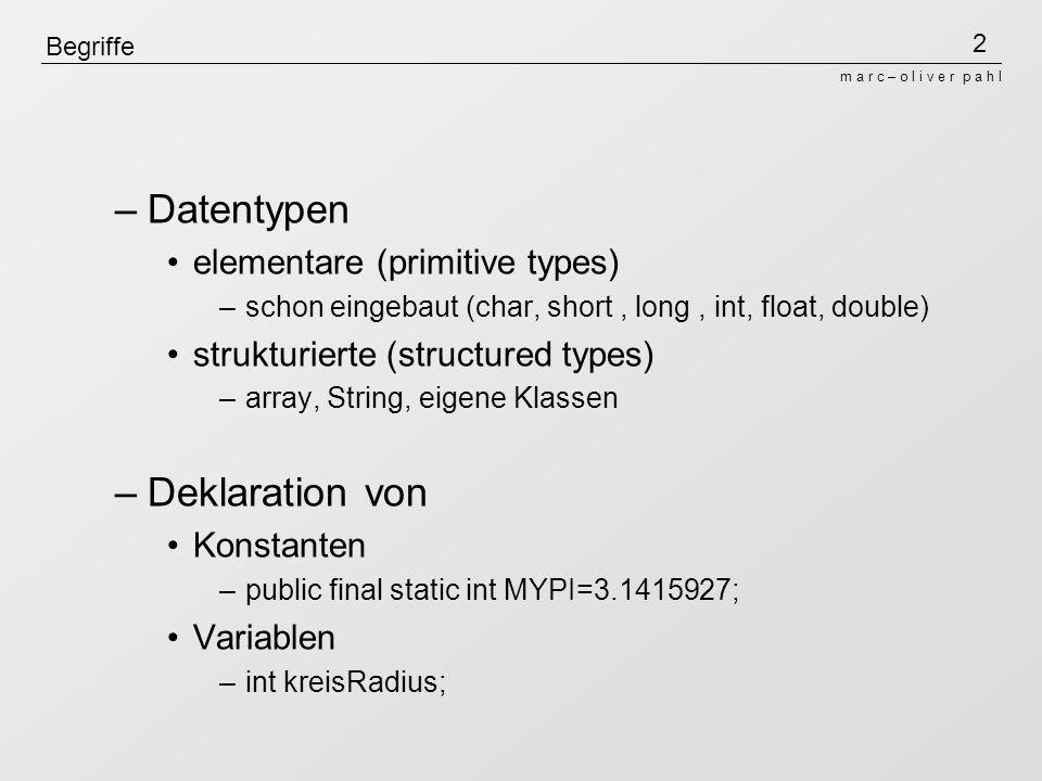 13 m a r c – o l i v e r p a h l Unterprogramme class Unterprogramme{ public static int plus(int x, int y){ return x+y; } public static void main(String[] args){ int a = 7; int b = 8; System.out.println( plus(a, b) ); } } Kopf Rumpf ErgebnistypNameformale Parameter aktuelle Parameter Signatur