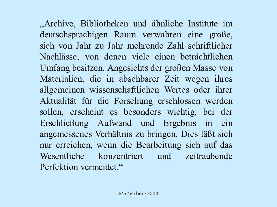 """Mattersburg 2003 """"Archive, Bibliotheken und ähnliche Institute im deutschsprachigen Raum verwahren eine große, sich von Jahr zu Jahr mehrende Zahl sch"""