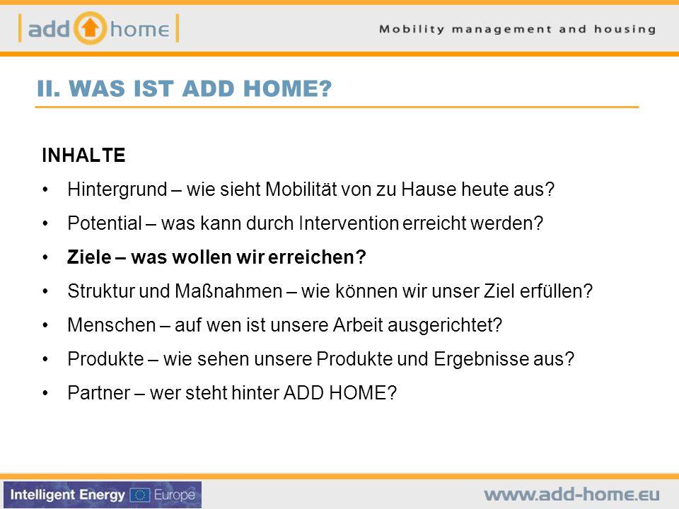 II. WAS IST ADD HOME. INHALTE Hintergrund – wie sieht Mobilität von zu Hause heute aus.