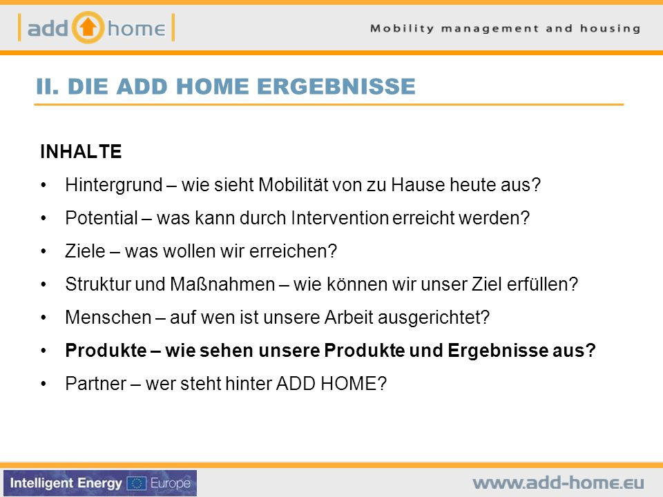 II. DIE ADD HOME ERGEBNISSE INHALTE Hintergrund – wie sieht Mobilität von zu Hause heute aus.
