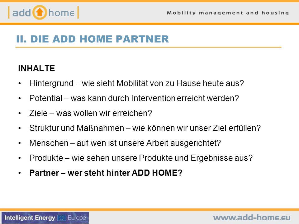 II. DIE ADD HOME PARTNER INHALTE Hintergrund – wie sieht Mobilität von zu Hause heute aus.