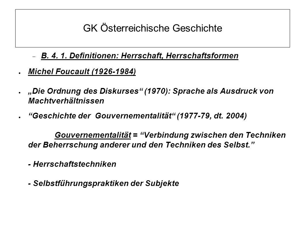 """GK Österreichische Geschichte  B. 4. 1. Definitionen: Herrschaft, Herrschaftsformen ● Michel Foucault (1926-1984) ● """"Die Ordnung des Diskurses"""" (1970"""