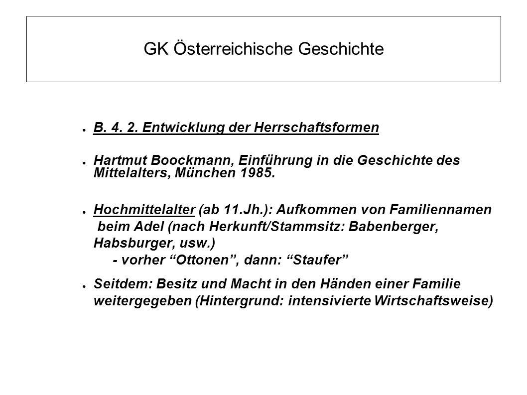 GK Österreichische Geschichte ● B. 4. 2. Entwicklung der Herrschaftsformen ● Hartmut Boockmann, Einführung in die Geschichte des Mittelalters, München