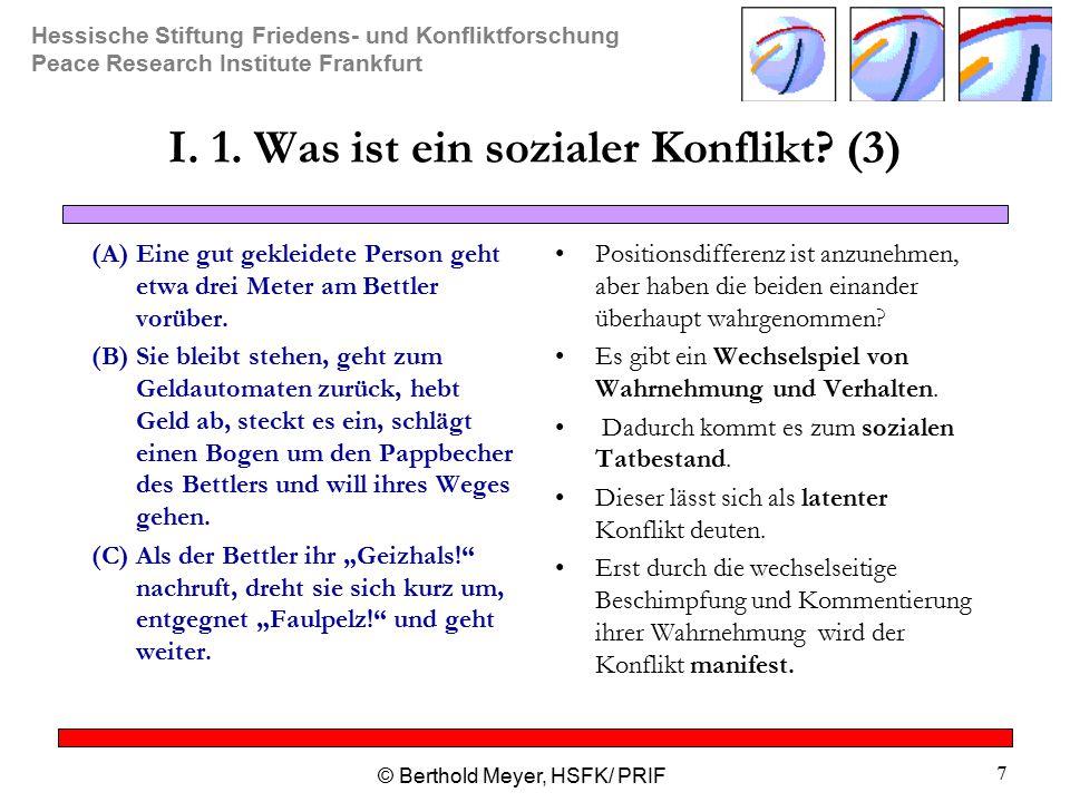 Hessische Stiftung Friedens- und Konfliktforschung Peace Research Institute Frankfurt © Berthold Meyer, HSFK/ PRIF 7 I.