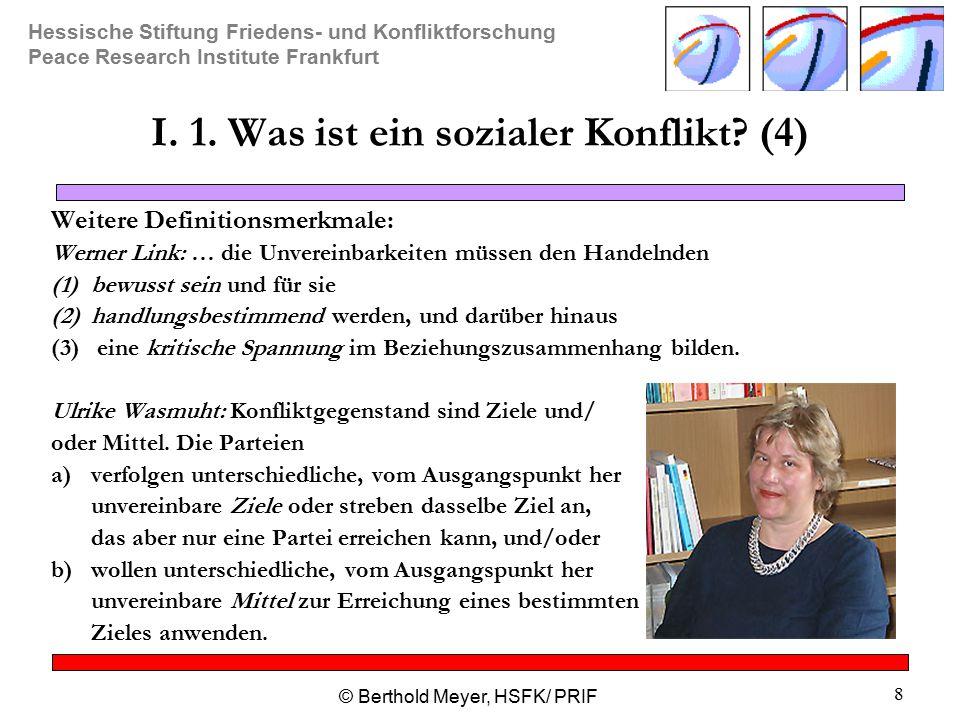 Hessische Stiftung Friedens- und Konfliktforschung Peace Research Institute Frankfurt © Berthold Meyer, HSFK/ PRIF 8 I.