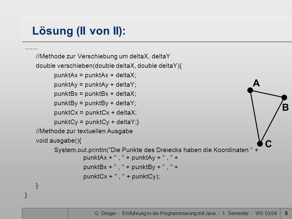 G. Gröger - Einführung in die Programmierung mit Java - 1. Semester - WS 03/045 Lösung (II von II):....... //Methode zur Verschiebung um deltaX, delta