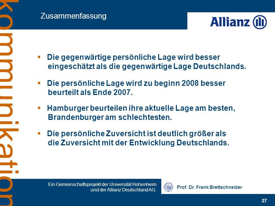Prof. Dr. Frank Brettschneider 27 Ein Gemeinschaftsprojekt der Universität Hohenheim und der Allianz Deutschland AG. kommunikation Zusammenfassung  D