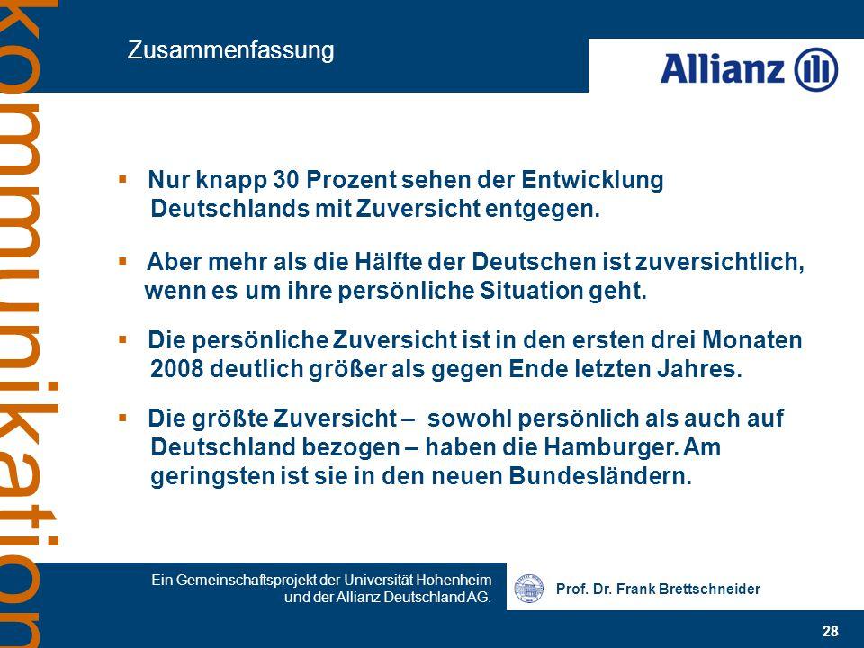 Prof. Dr. Frank Brettschneider 28 Ein Gemeinschaftsprojekt der Universität Hohenheim und der Allianz Deutschland AG. kommunikation Zusammenfassung  N