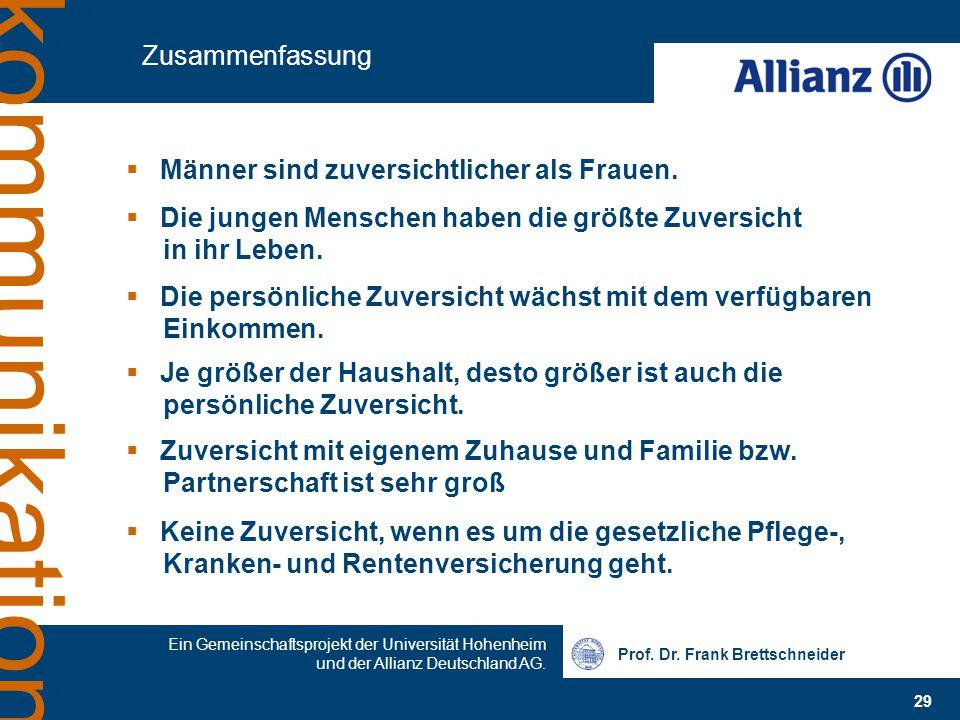 Prof. Dr. Frank Brettschneider 29 Ein Gemeinschaftsprojekt der Universität Hohenheim und der Allianz Deutschland AG. kommunikation Zusammenfassung  M