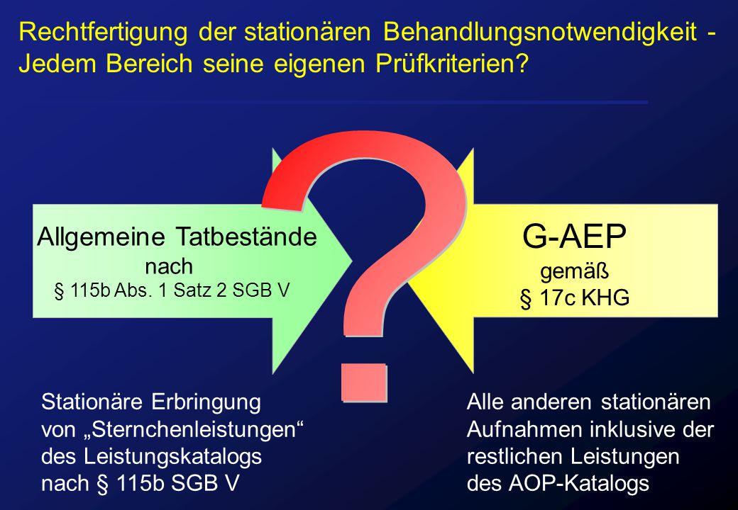 """Allgemeine Tatbestände nach § 115b Abs. 1 Satz 2 SGB V G-AEP gemäß § 17c KHG Stationäre Erbringung von """"Sternchenleistungen"""" des Leistungskatalogs nac"""